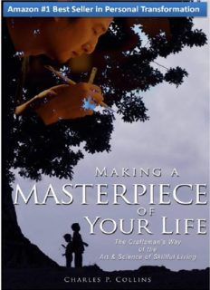 Akin to: The 7 Habits of Highly Effective People, Tony Robbins, Oli Hille, Getting Things Done Making a Masterpiece of Your Life: The Craftsman's Way of the Art & Science of Skillful Living