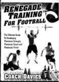Renegade Training for Football: The Ultimate Guide to Developing Maximum Strength, Maximum Speed and Maximum Power