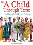 A Child Through Time: The Book of Children's History