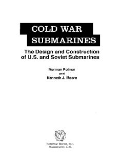 Cold War Submarines : The Design and Construction of U.S. and Soviet Submarines, 1945–2001