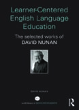Learner-centered English language education : the selected works of David Nunan