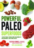 Powerful Paleo Superfoods The Best Primal-Friendly Foods for Burning Fat, Building Muscle