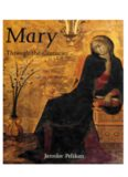 Mary Through the Centuries Her  Place in the History of Culture, Mother of God