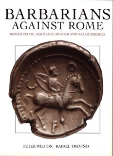 BARBARIANS AGAINST ROME Rome's Celtic, Germanic, Spanish and Gallic Enemies