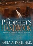 The prophet's handbook : a guide to prophecy and its operation