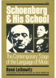 Schoenberg and His School: The Contemporary Stage of the Language of Music (Da Capo Paperback)