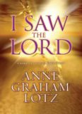 I saw the Lord : a wake-up call for your heart