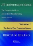 The Complete Guide to Just-In-Time Manufacturing The Just-In-Time Production System