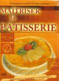 Maitriser La Patisserie