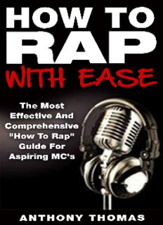 """How To Rap With Ease - The Most Effective And Comprehensive """"How To Rap"""" Guide For Aspiring MC's"""