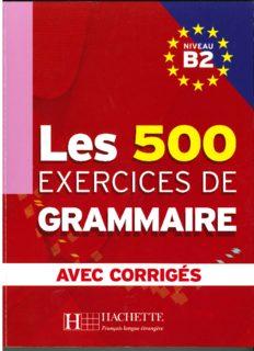 Les 500 exercices de Grammaire Niveau B2 : Avec corrigés