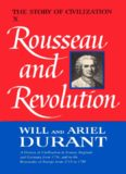 The Story of Civilization X: Rousseau and Revolution
