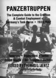 The Complete Guide to the Creation & Combat Deployment of The German Tank Forces - Panzert