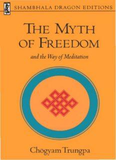 The Myth of Freedom and the Way of Meditation (Shambhala Dragon Editions)