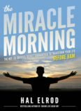 The Miracle Morning: The Not-So-Obvious Secret Guaranteed to Transform Your Life