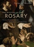 The Mystery of the Rosary: Marian Devotion and the Reinvention of Catholicism