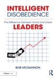 Intelligent Disobedience: The Difference Between Good and Great Leaders