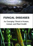 Fungal diseases : an emerging threat to human, animal, and plant health : workshop summary