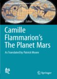 Camille Flammarion's The Planet Mars: As Translated by Patrick Moore