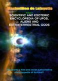 Volume 1. Scientific and Esoteric Encyclopedia of UFOs, Aliens and Extraterrestrial Gods (UFOs and Extraterrestrials from A to Z)