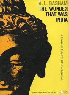 The Wonder That Was India: A Survey of the Culture of the Indian Sub-Continent Before the Coming of the Muslims
