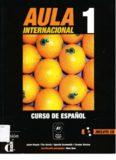 Aula Internacional 1. Curso de español. Nivel A1. Student's book