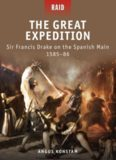 The Great Expedition: Sir Francis Drake on the Spanish Main 1585-86 (Raid 17)