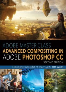 Adobe Master Class: Advanced Compositing in Adobe Photoshop CC: Bringing the Impossible to Reality, 2nd Edition