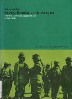 Savaş, Devrim ve Uluslaşma - Türkiye Tarihinde Geçiş Dönemi (1908-1928) - Erik Jan Zürcher