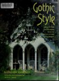 Gothic Style Architecture and Interiors from the Eighteenth Century to the Present