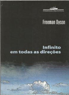 Infinito em todas as direcoes - Do gene à conquista do universo - Freeman J. Dyson