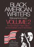Black American Writers Bibliographical Essays: Volume 2 Richard Wright, Ralph Ellison, James Baldwin, and Amiri Baraka