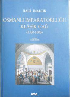 Osmanlı İmparatorluğu: Klasik Çağ (1300-1600)