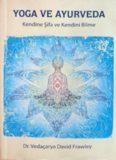 Yoga ve Ayurveda – Kendine Şifa ve Kendini Bilme
