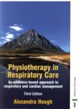 Physiotherapy in Respiratory Care: An Evidence-Based Approach to Respiratory and Cardiac Management