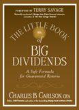 The Little Book of Big Dividends: A Safe Formula for Guaranteed Returns (Little Books. Big Profits)