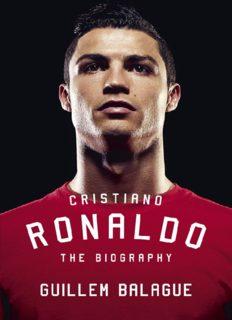 Cristiano Ronaldo : the biography
