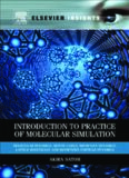 Introduction to practice of molecular simulation : molecular dynamics, Monte Carlo, Brownian dynamics, Lattice Boltzmann, dissipative particle dynamics