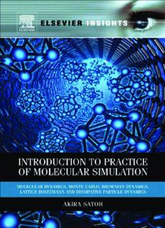 Introduction to practice of molecular simulation : molecular dynamics, Monte Carlo, Brownian dynamics, Lattice Boltzmann, dissipative particle dynamics