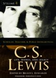 C. S. Lewis: Life, Works, and Legacy (Four Volumes Set)