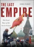 The Last Empire: The Final Days of the Soviet Union