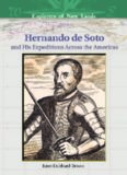 Hernando De Soto And His Expeditions Across the Americas (Explorers of New Lands)
