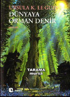 Dünyaya Orman Denir - Ursula K. LeGuin