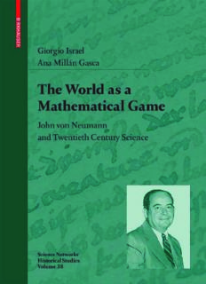 The World as a Mathematical Game: John von Neumann and Twentieth Century Science (Science Networks. Historical Studies)