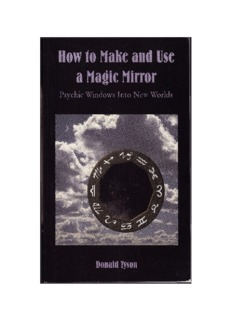 Donald Tyson – How To Make And Use A Magic Mirror