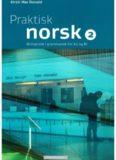 Praktisk norsk 2. Øvingsbok i grammatikk for A2 og B1