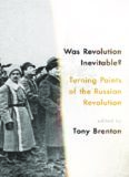 Was revolution inevitable? : turning points of the Russian Revolution
