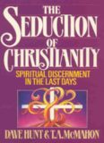 The seduction of Christianity : spiritual discernment in the last days