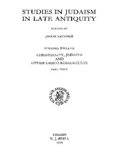 Christianity, Judaism and Other Greco-Roman Cults: Judaism After 70; Other Greco-Roman Cults; Bibliography v. 4: Studies for Morton Smith at Sixty (Studies in Judaism in Late Antiquity)