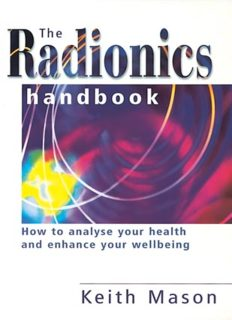 The Radionics Handbook: How to Improve Your Health with a Powerful Form of Energy Therapy